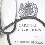Convictions and Doctors Self-Reporting to the GMC